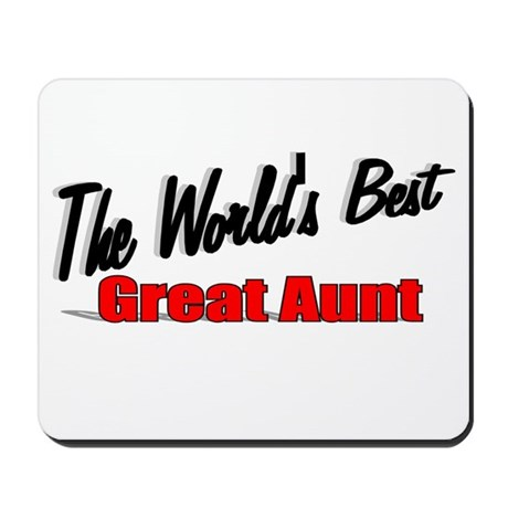 """The World's Best Great Aunt"" Mousepad"