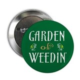 Garden of Weedin' Button