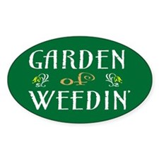 Garden of Weedin' Oval Decal