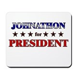 JOHNATHON for president Mousepad