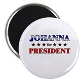 "JOHANNA for president 2.25"" Magnet (10 pack)"
