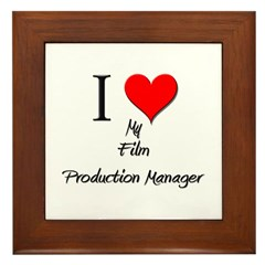 I Love My Film Production Manager Framed Tile