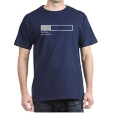 Loading, Please Wait T-Shirt