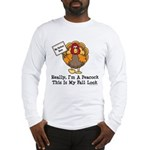No Turkey Here Thanksgiving Long Sleeve T-Shirt