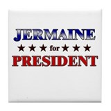 JERMAINE for president Tile Coaster