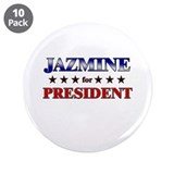 "JAZMINE for president 3.5"" Button (10 pack)"