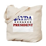 JAYDA for president Tote Bag