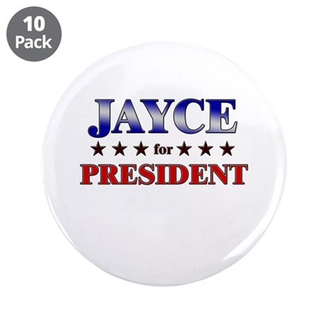 "JAYCE for president 3.5"" Button (10 pack)"
