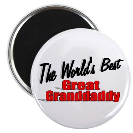 """The World's Best Great Grandaddy"" Magnet"