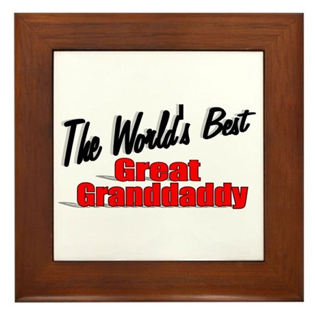 """The World's Best Great Grandaddy"" Framed Tile"