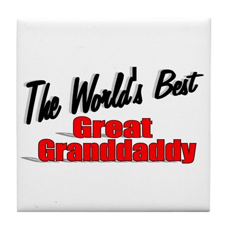 """The World's Best Great Grandaddy"" Tile Coaster"