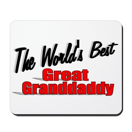 """The World's Best Great Grandaddy"" Mousepad"