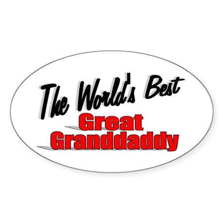 """The World's Best Great Grandaddy"" Oval Sticker"