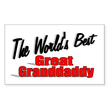 """The World's Best Great Grandaddy"" Sticker (Rectan"