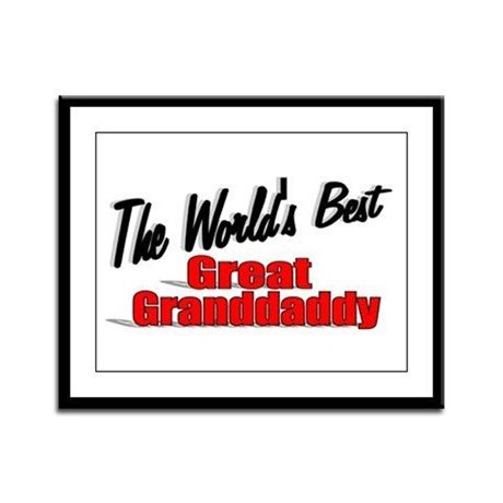 """The World's Best Great Grandaddy"" Framed Panel Pr"