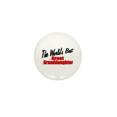 """The World's Best Great Granddaughter"" Mini Button"
