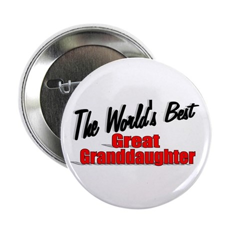 """The World's Best Great Granddaughter"" 2.25"" Butto"