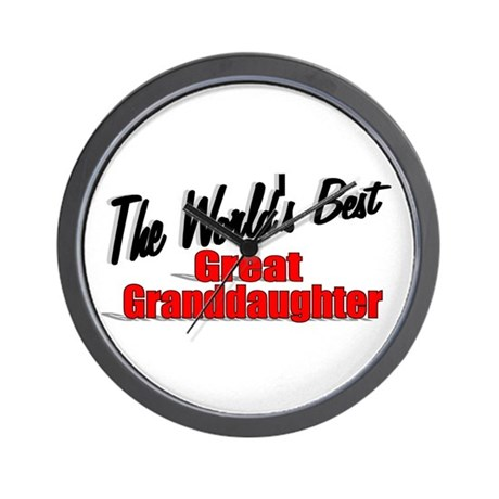 """The World's Best Great Granddaughter"" Wall Clock"