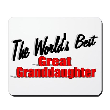 """The World's Best Great Granddaughter"" Mousepad"