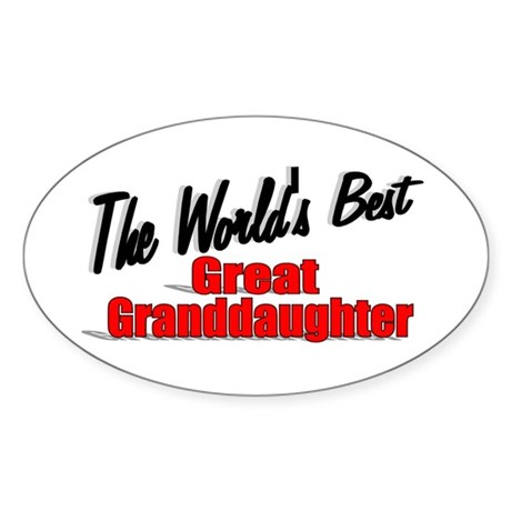 """The World's Best Great Granddaughter"" Sticker (Ov"