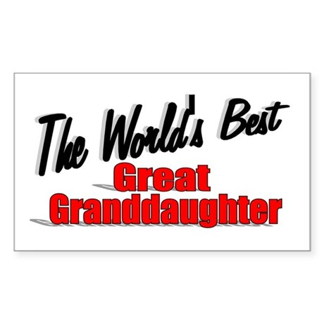 """The World's Best Great Granddaughter"" Sticker (Re"