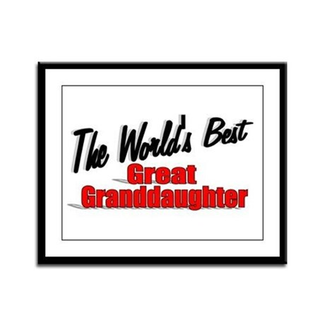 """The World's Best Great Granddaughter"" Framed Pane"