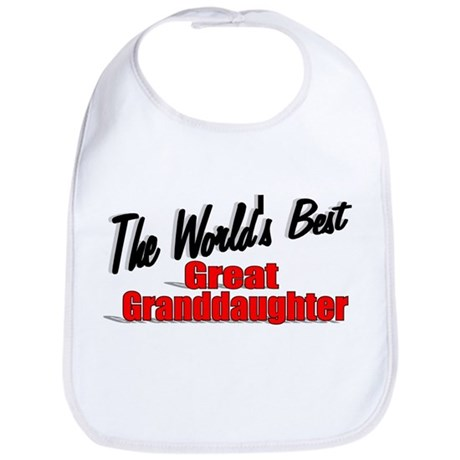 """The World's Best Great Granddaughter"" Bib"