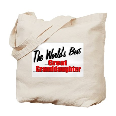 """The World's Best Great Granddaughter"" Tote Bag"