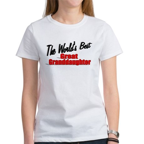 """The World's Best Great Granddaughter"" Women's T-S"