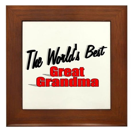 """The World's Best Great Grandma"" Framed Tile"