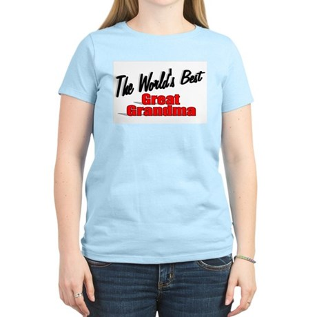 """The World's Best Great Grandma"" Women's Light T-S"