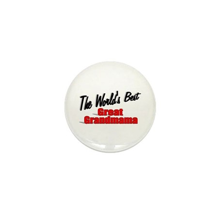 """The World's Best Great Grandmama"" Mini Button"