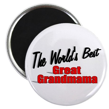 """The World's Best Great Grandmama"" Magnet"