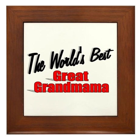 """The World's Best Great Grandmama"" Framed Tile"