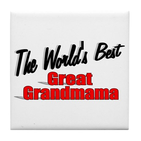 """The World's Best Great Grandmama"" Tile Coaster"