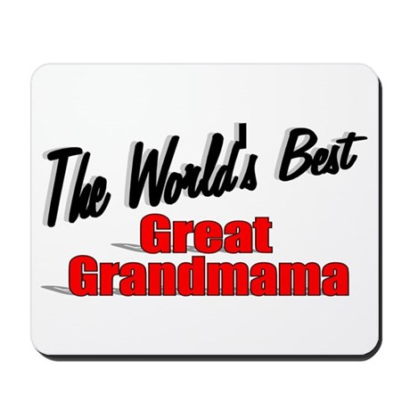 """The World's Best Great Grandmama"" Mousepad"