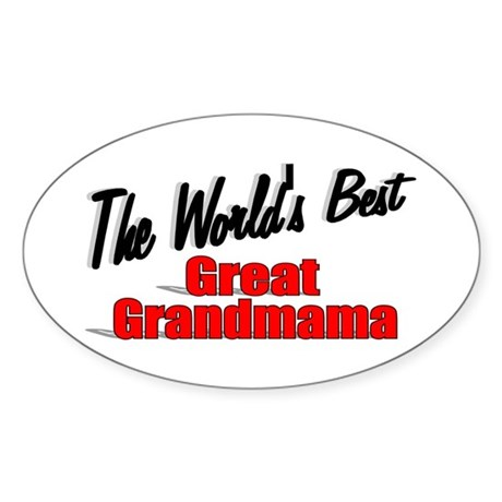 """The World's Best Great Grandmama"" Oval Sticker"