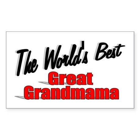 """The World's Best Great Grandmama"" Sticker (Rectan"