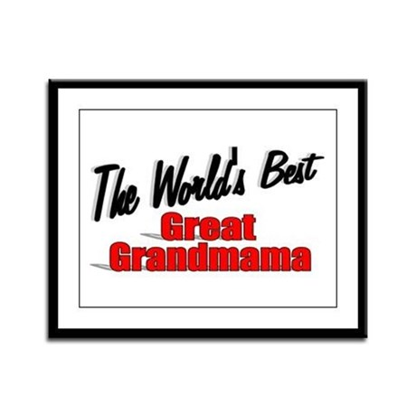 """The World's Best Great Grandmama"" Framed Panel Pr"