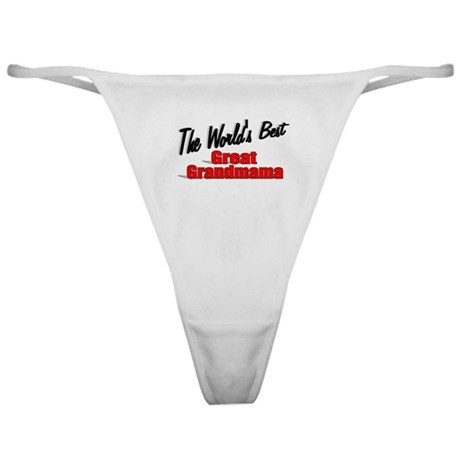 """The World's Best Great Grandmama"" Classic Thong"
