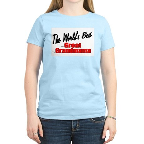 """The World's Best Great Grandmama"" Women's Light T"