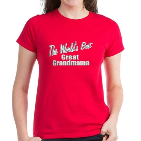 """The World's Best Great Grandmama"" Women's Dark T-"