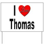 I Love Thomas Yard Sign