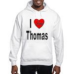 I Love Thomas Hooded Sweatshirt