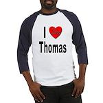 I Love Thomas (Front) Baseball Jersey