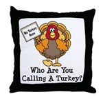 No Turkey Here Thanksgiving Throw Pillow