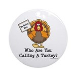 No Turkey Here Thanksgiving Ornament (Round)
