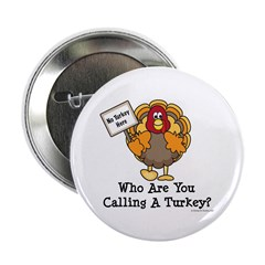 "No Turkey Here Thanksgiving 2.25"" Button"