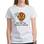 No Turkey Here Thanksgiving Women's T-Shirt