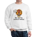 No Turkey Here Thanksgiving Sweatshirt